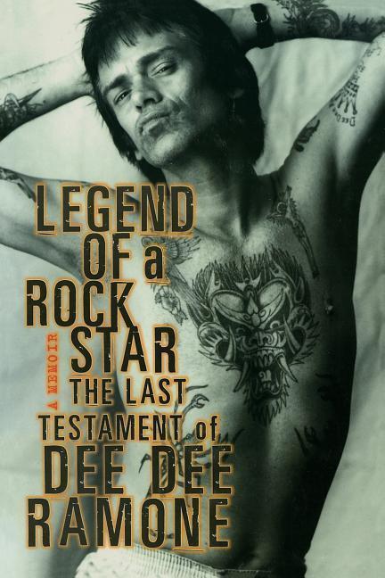 Legend of a Rock Star: A Memoir: The Last Testament of Dee Dee Ramone als Taschenbuch