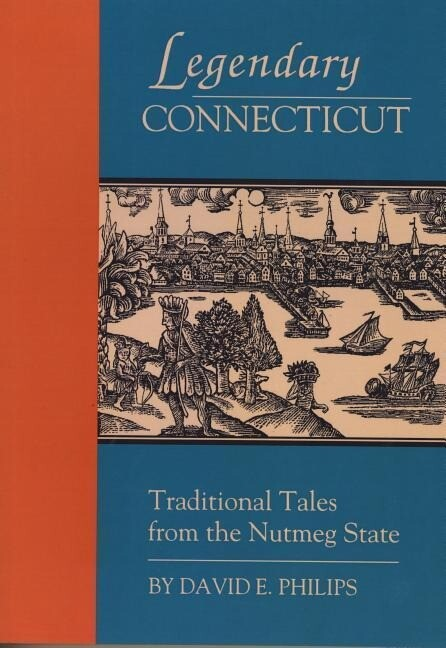 Legendary Connecticut: Traditional Tales from the Nutmeg State als Taschenbuch