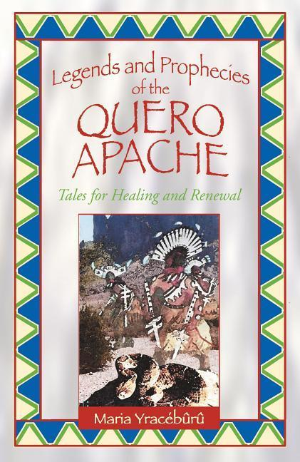 Legends and Prophecies of the Quero Apache: Tales for Healing and Renewal als Taschenbuch