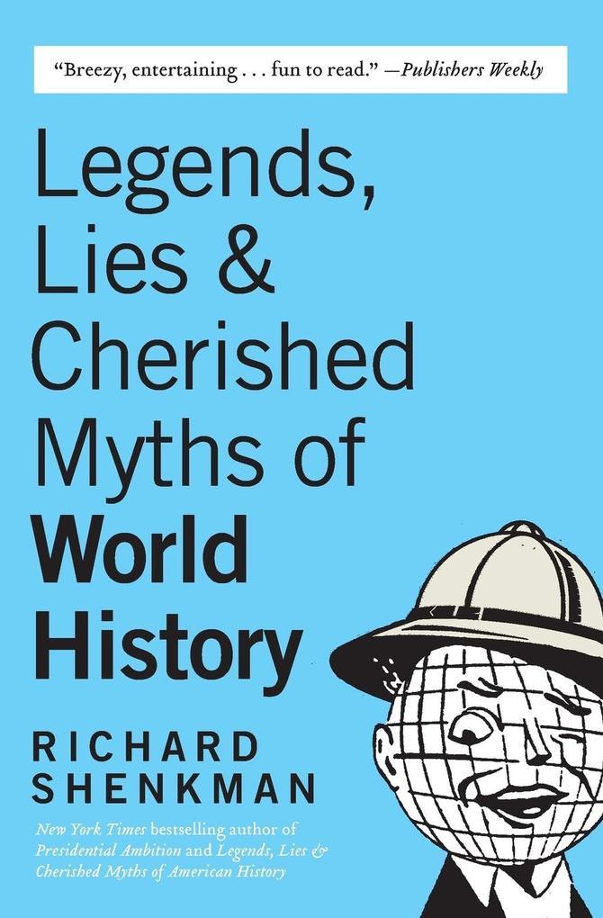 Legends, Lies & Cherished Myths of World History als Taschenbuch