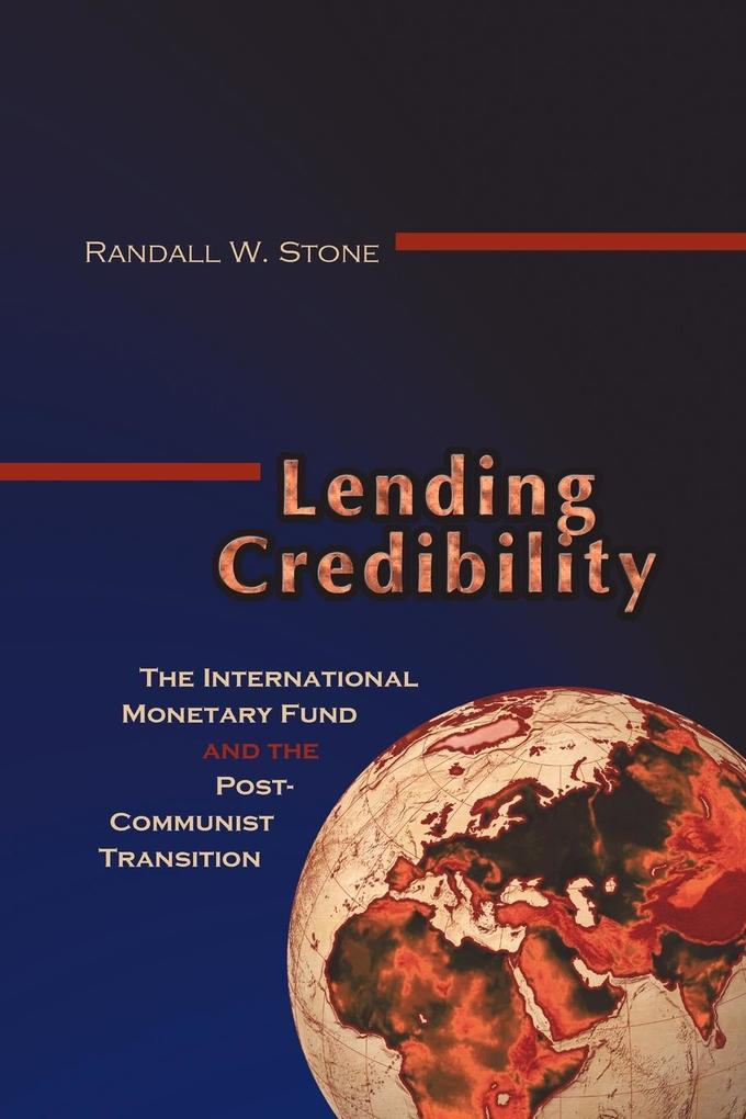 Lending Credibility: The International Monetary Fund and the Post-Communist Transition als Taschenbuch