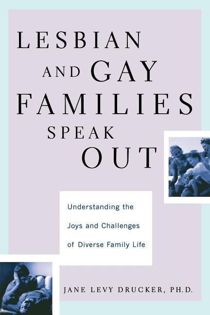 Lesbian and Gay Families Speak Out: Understanding the Joys and Challenges of Diverse Family Life als Taschenbuch