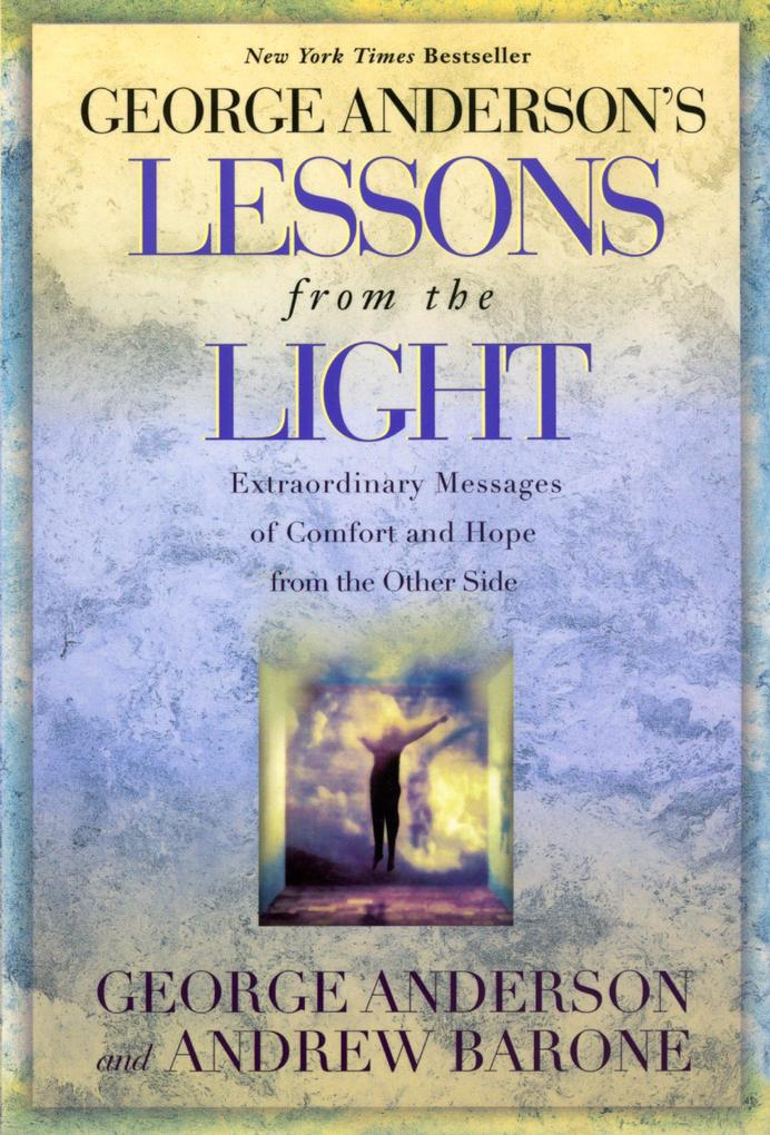 Lessons from the Light: Extraordinary Messages of Comfort and Hope from the Other Side als Taschenbuch