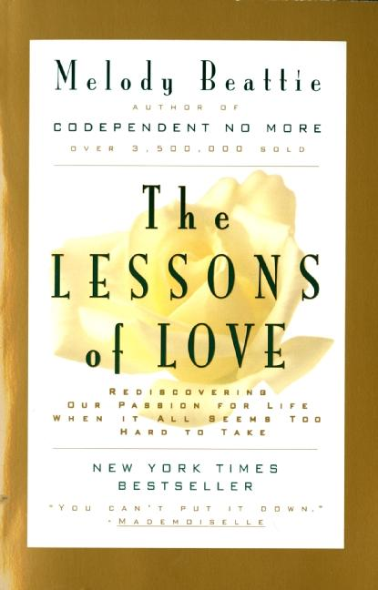 The Lessons of Love: Rediscovering Our Passion for Live When It All Seems Too Hard to Take als Taschenbuch