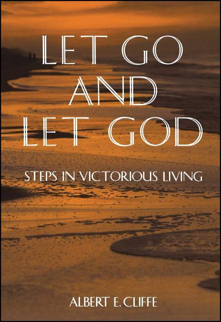 Let Go and Let God: Steps in Victorious Living als Taschenbuch