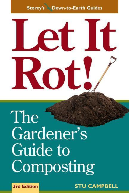 Let It Rot!: The Gardener's Guide to Composting (Third Edition) als Taschenbuch
