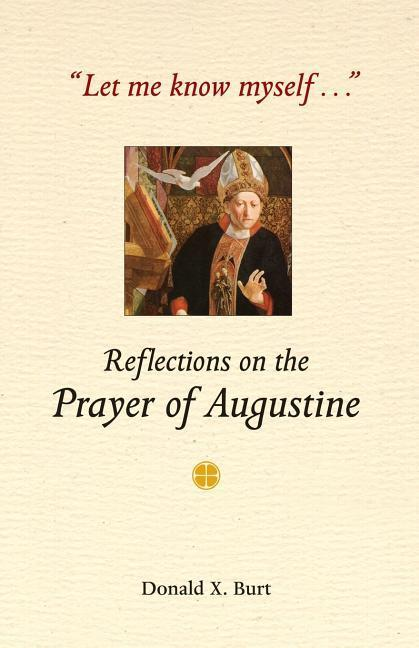 Let Me Know Myself...: Reflections on the Prayer of Augustine als Taschenbuch