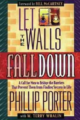 Let the Wall Fall Down: A Call for Men to Bridge the Barriers That Prevent Them from Finding Success in Life als Taschenbuch