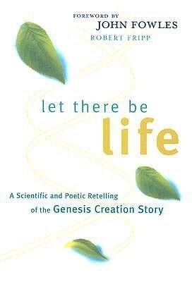 Let There Be Life: A Scientific and Poetic Retelling of the Genesis Creation Story als Buch