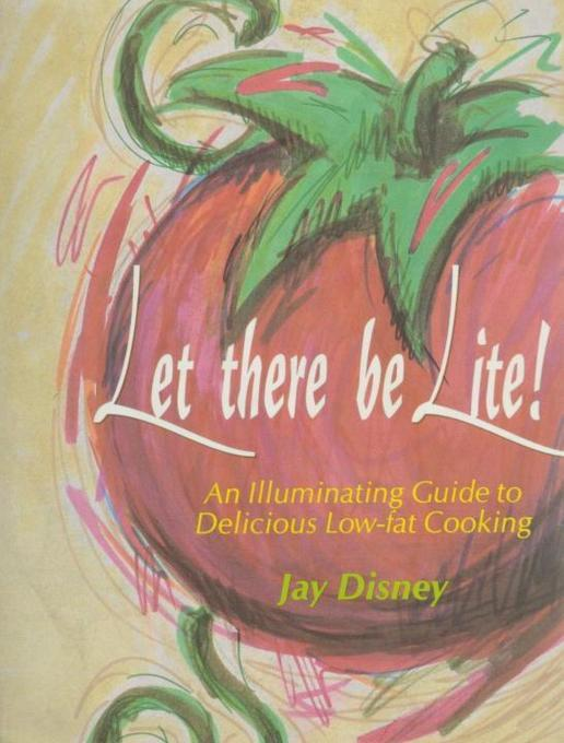 Let There Be Llte: An Illuminating Guide to Delicious Low-Fat Cooking als Buch