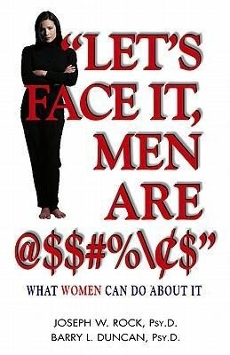 """""""let's Face It, Men Are @$#%"""": What Women Can Do about It als Taschenbuch"""