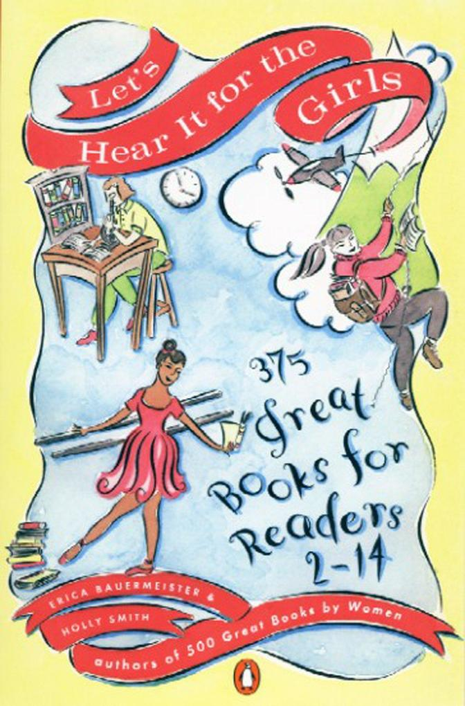 Let's Hear It for the Girls: 375 Great Books for Readers 2-14 als Taschenbuch