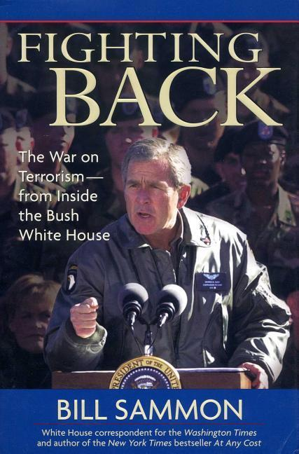 Fighting Back: The War on Terrorism from Inside the Bush White House als Buch