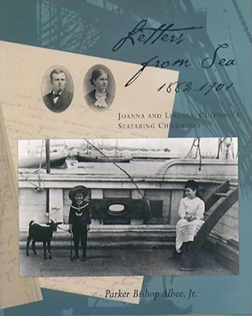 Letters from Sea, 1882 - 1901: Joanna and Lincoln Colcord's Seafaring Childhood als Buch