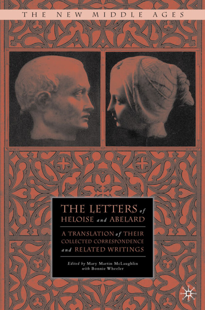 The Letters of Heloise and Abelard: A Translation of Their Collected Correspondence and Related Writings als Buch