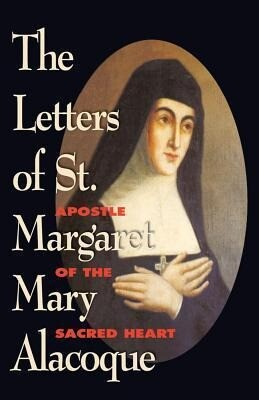 The Letters of St. Margaret Mary Alacoque: Apostle of Devotion to the Sacred Heart als Taschenbuch