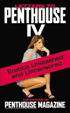 Letters to Penthouse IV: Erotica Unleashed and Uncensored als Taschenbuch