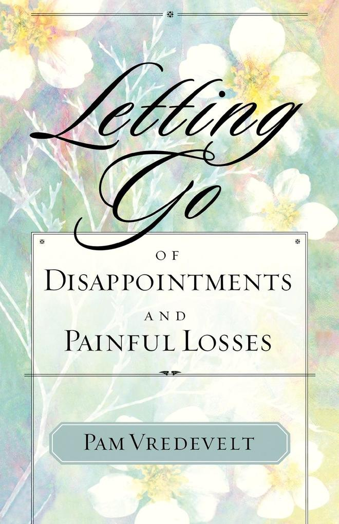 Letting Go of Disappointments and Painful Losses als Buch