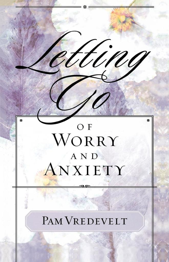 Letting Go of Worry and Anxiety als Taschenbuch
