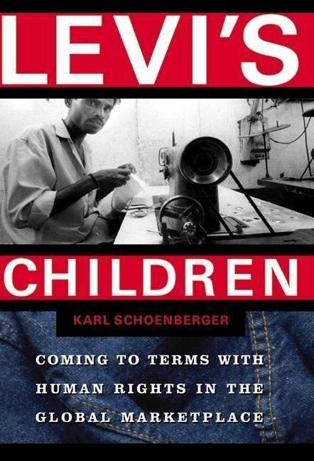 Levi's Children: Coming to Terms with Human Rights in the Global Marketplace als Taschenbuch