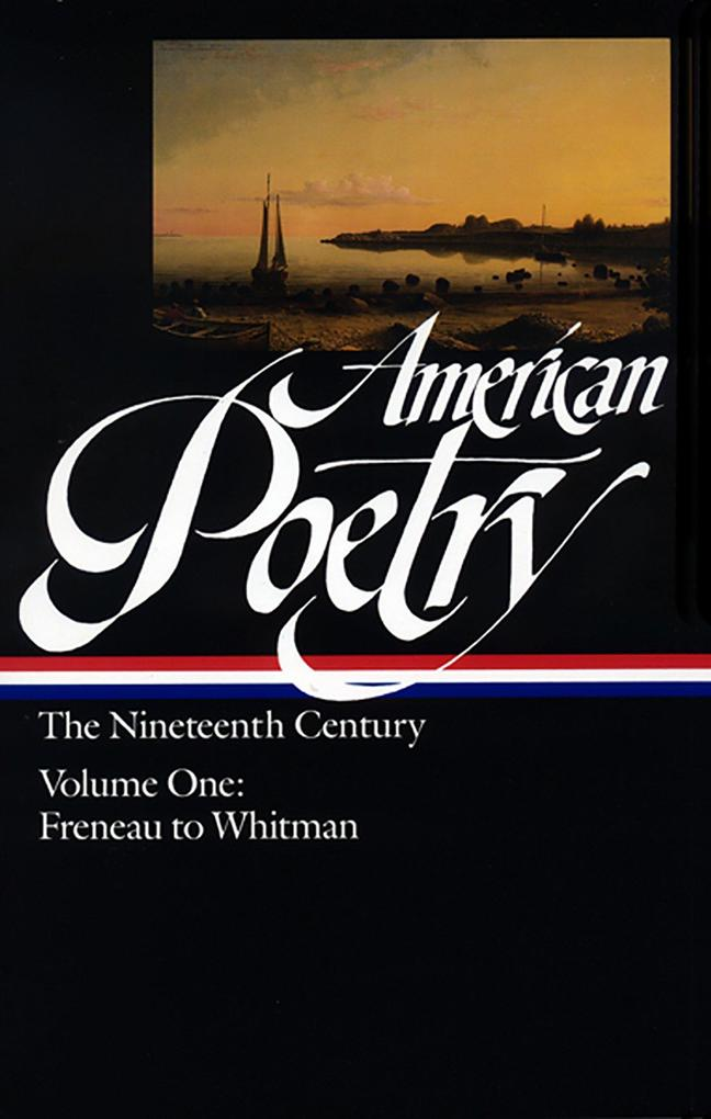 American Poetry: The Nineteenth Century Vol. 1 (Loa #66): Freneau to Whitman als Buch