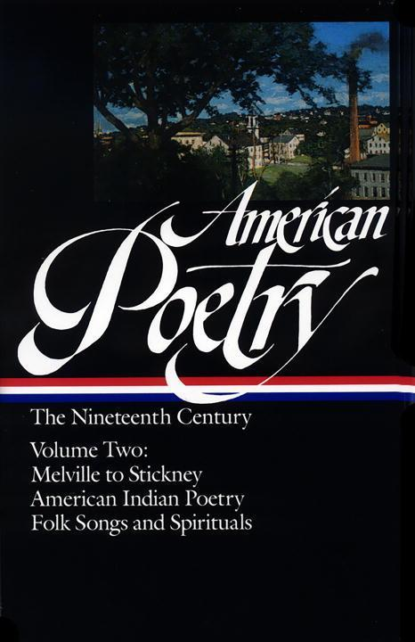 American Poetry: The Nineteenth Century Vol. 2 (Loa #67): Melville to Stickney / American Indian Poetry / Folk Songs & Spirituals als Buch