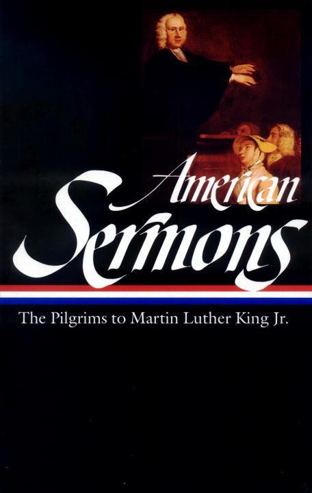 American Sermons (Loa #108): The Pilgrims to Martin Luther King Jr. als Buch