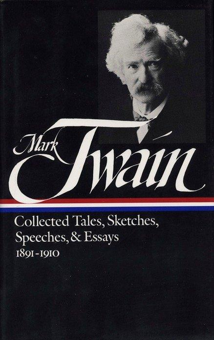 Mark Twain: Collected Tales, Sketches, Speeches, and Essays Vol. 2 1891-1910 (Loa #61) als Buch