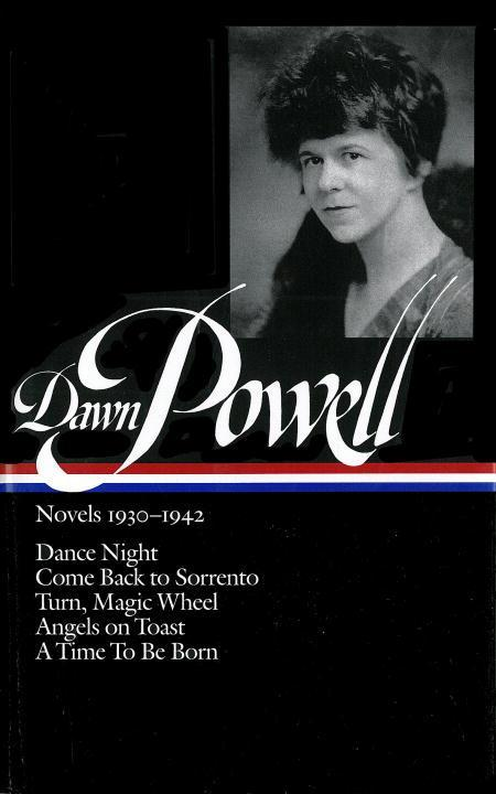 Dawn Powell Novels, 1930-1942: Dance Night; Come Back to Sorrento; Turn, Magic Wheel; Angels on Toast; A Time to Be Born als Buch