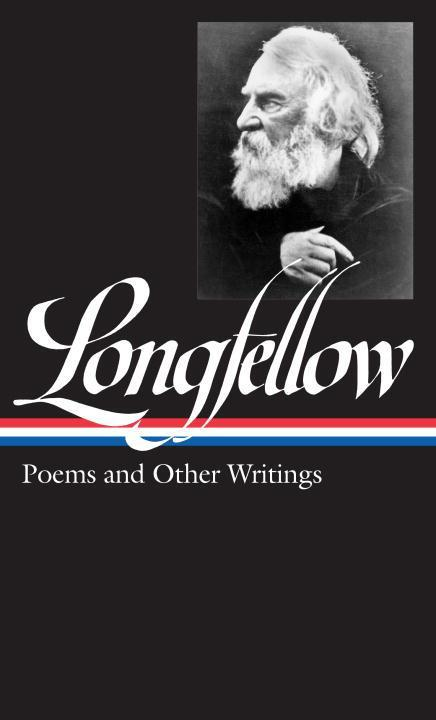 Henry Wadsworth Longfellow: Poems & Other Writings: (Library of America #118) als Buch