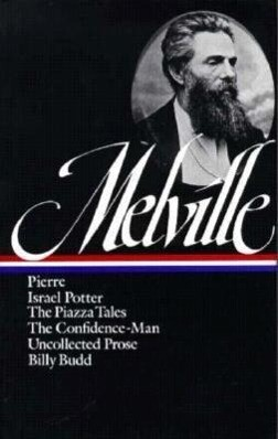 Herman Melville: Pierre, Israel Potter, the Confidence-Man, the Piazza Tale als Buch