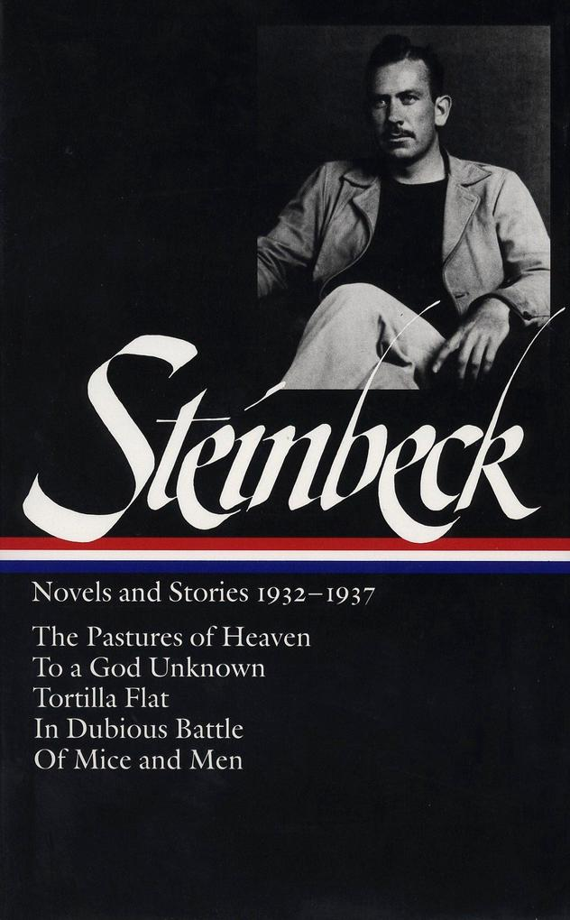 John Steinbeck: Novels and Stories 1932-1937 (Loa #72): The Pastures of Heaven / To a God Unknown / Tortilla Flat / In Dubious Battle / Of Mice and Me als Buch