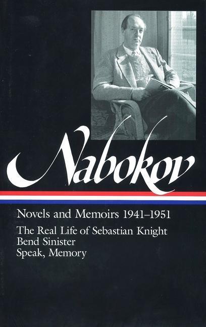 Vladimir Nabokov: Novels and Memoirs 1941-1951 (Loa #87): The Real Life of Sebastian Knight / Bend Sinister / Speak, Memory als Buch