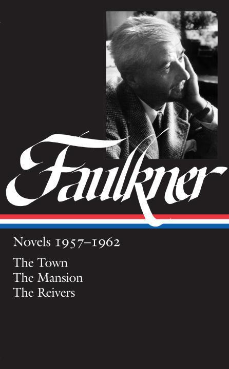 William Faulkner: Novels 1957-1962 (Loa #112): The Town / The Mansion / The Reivers als Buch