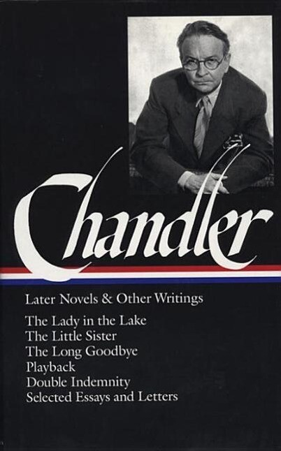 Chandler: Later Novels and Other Writings: The Lady in the Lake / Thelittle Sist als Buch