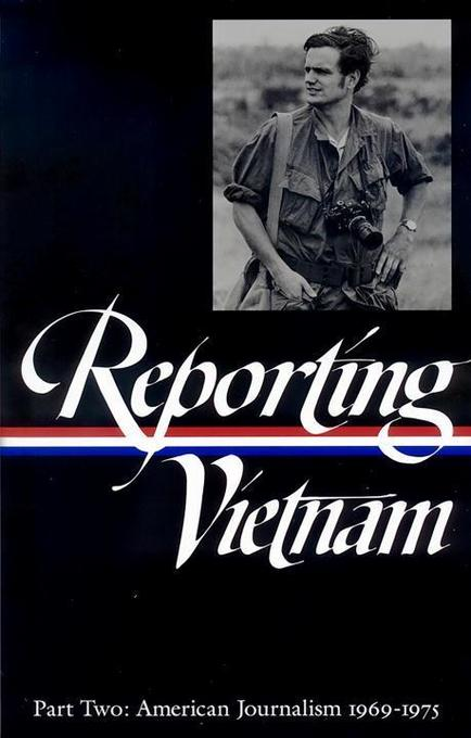 Reporting Vietnam Part Two: American Journalism 1969-1975 als Buch