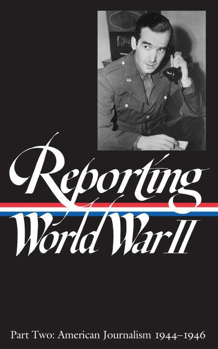 Reporting World War II Vol. 2: American Journalism als Buch
