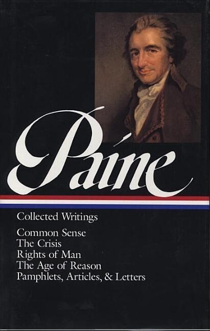 Thomas Paine: Collected Writings (Loa #76): Common Sense / The American Crisis / Rights of Man / The Age of Reason / Pamphlets, Articles, and Letters als Buch