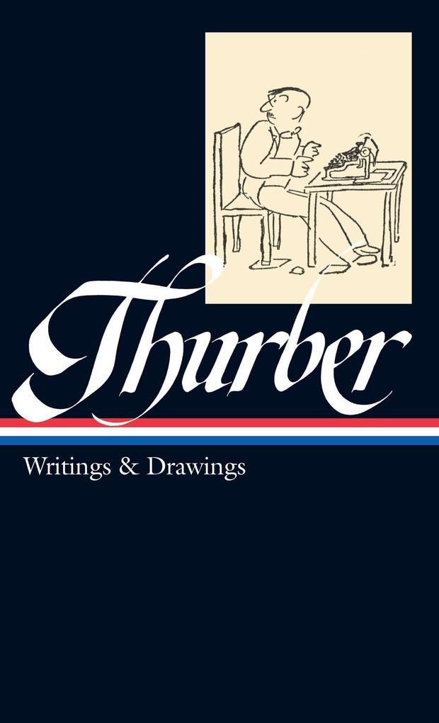 James Thurber: Writings & Drawings (Including the Secret Life of Walter Mitty) als Buch