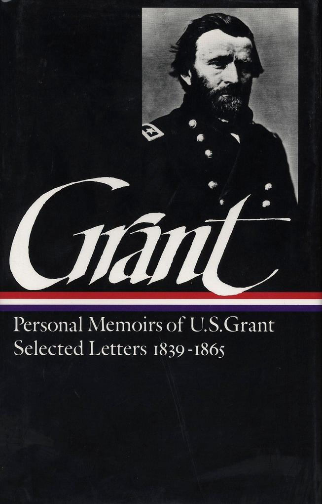 Ulysses S. Grant: Memoirs and Selected Letters (Loa #50) als Buch