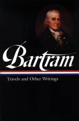 William Bartram: Travels & Other Writings (Loa #84) als Buch