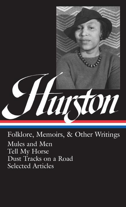 Zora Neale Hurston: Folklore, Memoirs, and Other Writings als Buch