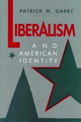 Liberalism and American Identity als Buch