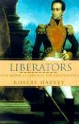 Liberators: Latin America's Struggle for Independence 1810-1830 als Buch