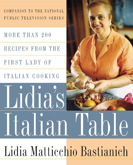 Lidia's Italian Table: More Than 200 Recipes from the First Lady of Italian Cooking als Buch