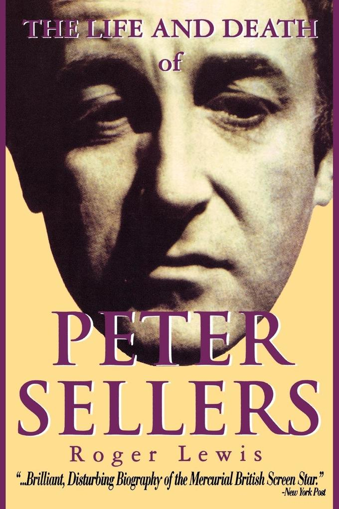 The Life and Death of Peter Sellers als Taschenbuch