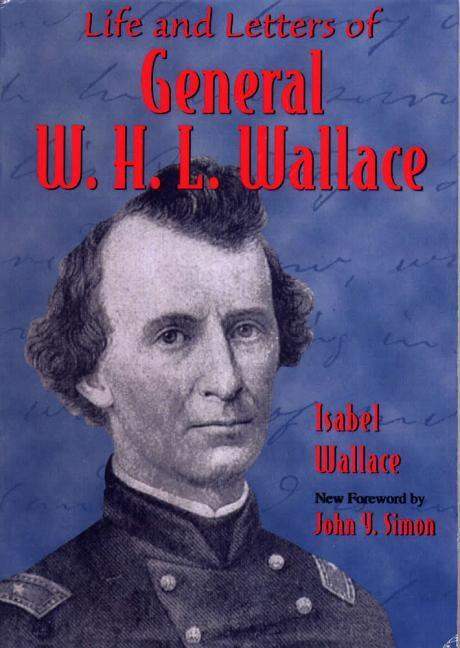 Life and Letters of General W. H. L. Wallace als Taschenbuch