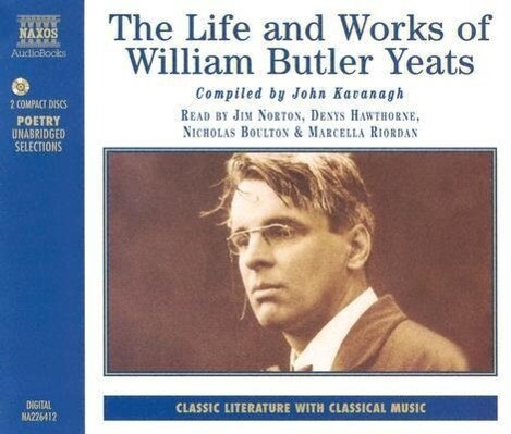 The Life and Poetry of W.B.Yeats als Hörbuch