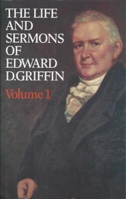 The Life & Sermons of Edward D. Griffin als Buch