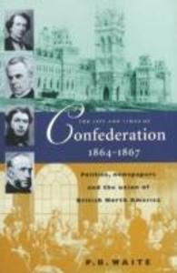 Life & Times of Confederation 1864-1867 als Taschenbuch